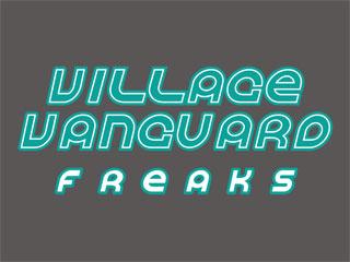 VILLAGE VANGARD freaks