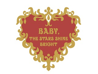 BABY,THE STARS SHINE BRIGHT